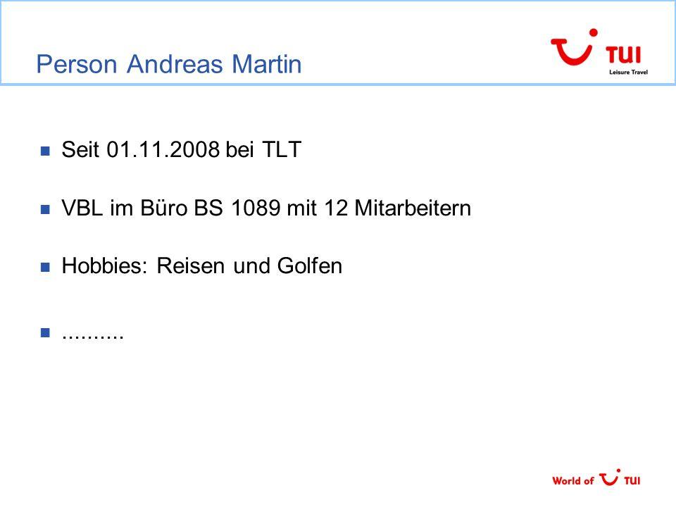 Person Andreas Martin Seit 01.11.2008 bei TLT VBL im Büro BS 1089 mit 12 Mitarbeitern Hobbies: Reisen und Golfen..........