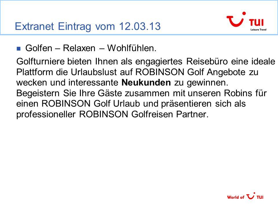 Extranet Eintrag vom 12.03.13 Golfen – Relaxen – Wohlfühlen.