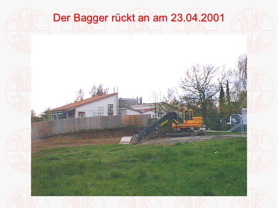 Der Bagger rückt an am 23.04.2001