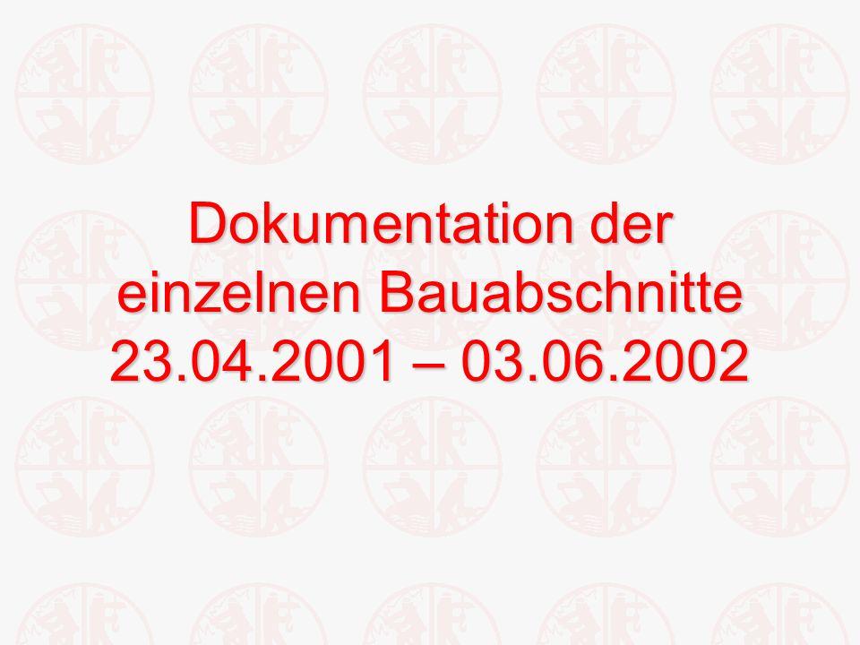 Dokumentation der einzelnen Bauabschnitte 23.04.2001 – 03.06.2002