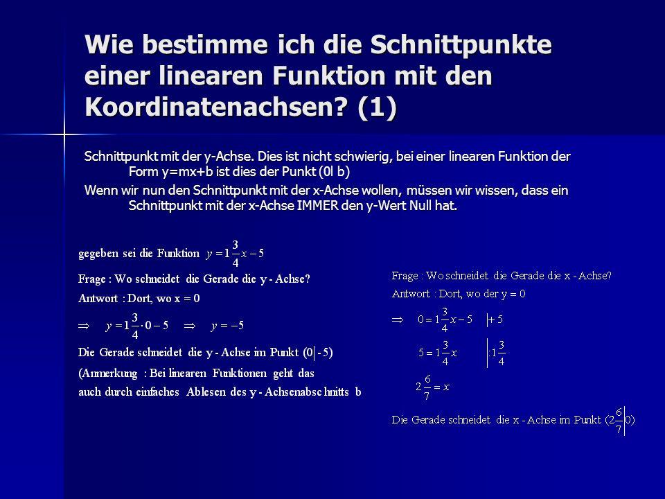 Wie bestimme ich die Schnittpunkte einer linearen Funktion mit den Koordinatenachsen? (1) Schnittpunkt mit der y-Achse. Dies ist nicht schwierig, bei