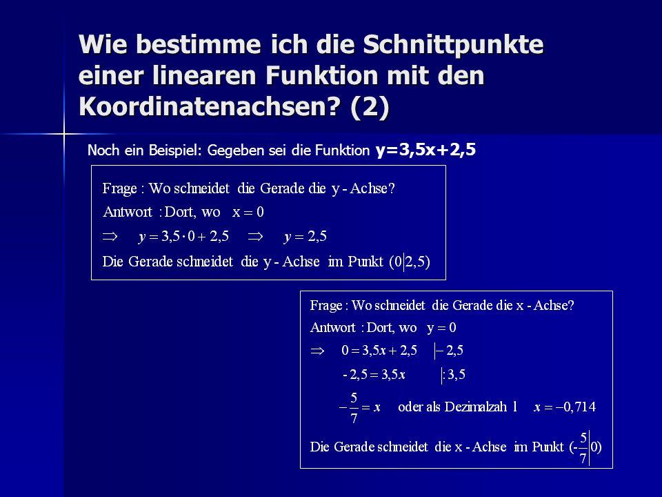 Wie bestimme ich die Schnittpunkte einer linearen Funktion mit den Koordinatenachsen? (2) Noch ein Beispiel: Gegeben sei die Funktion y=3,5x+2,5