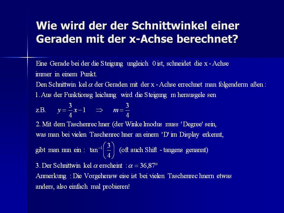 Wie wird der der Schnittwinkel einer Geraden mit der x-Achse berechnet?