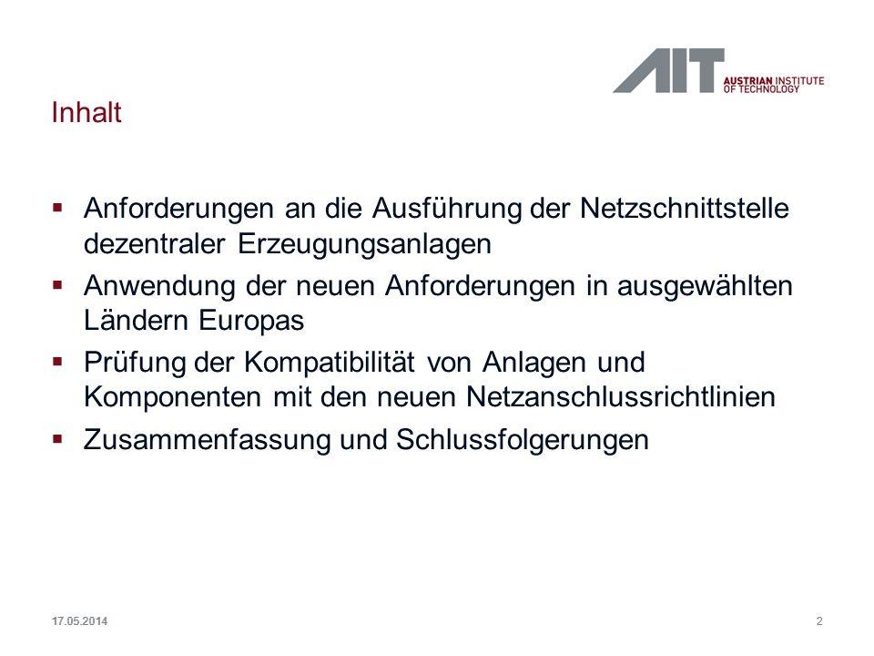 2 17.05.2014 Inhalt Anforderungen an die Ausführung der Netzschnittstelle dezentraler Erzeugungsanlagen Anwendung der neuen Anforderungen in ausgewähl