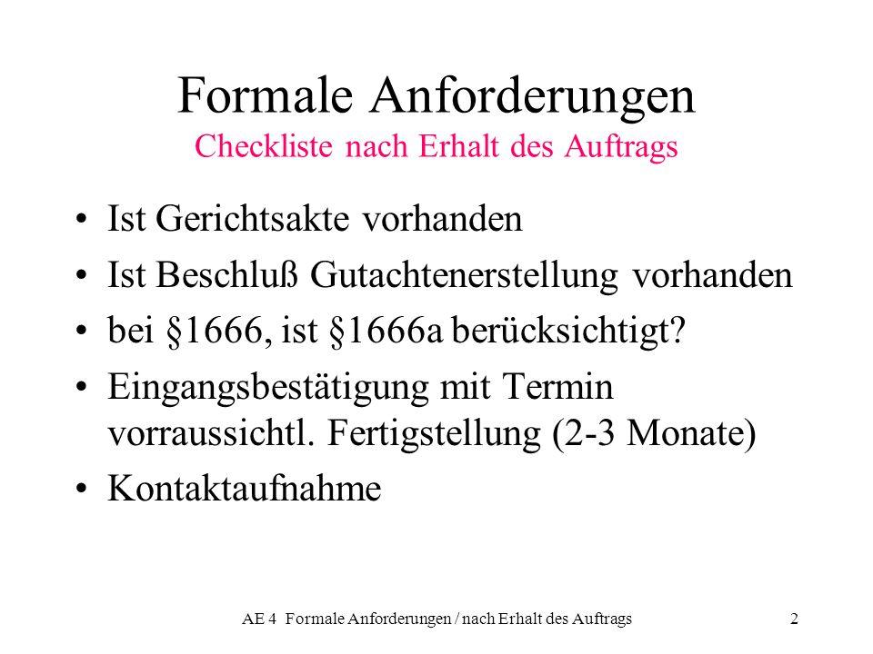 AE 4 Formale Anforderungen / nach Erhalt des Auftrags2 Formale Anforderungen Checkliste nach Erhalt des Auftrags Ist Gerichtsakte vorhanden Ist Beschl