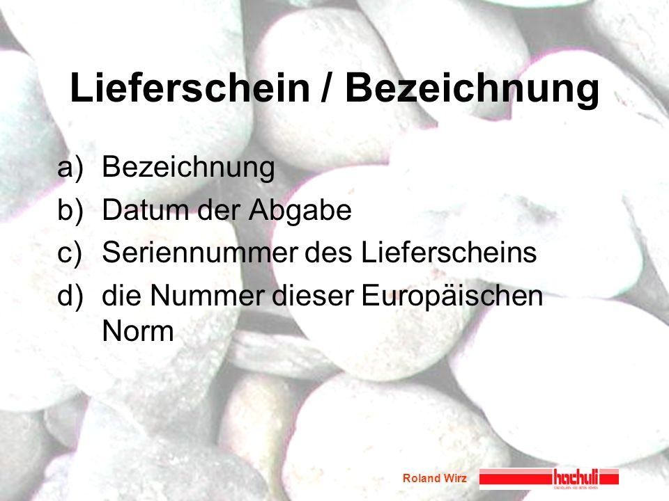 Lieferschein / Bezeichnung a)Bezeichnung b)Datum der Abgabe c)Seriennummer des Lieferscheins d)die Nummer dieser Europäischen Norm