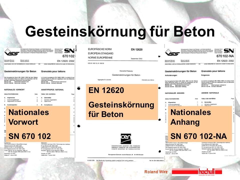 Gesteinskörnung für Beton Nationales Vorwort SN 670 102 Nationales Anhang SN 670 102-NA EN 12620 Gesteinskörnung für Beton