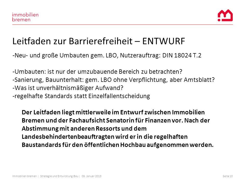 immobilien bremen | Strategie und Entwicklung Bau | 09. Januar 2013Seite 10 Leitfaden zur Barrierefreiheit – ENTWURF -Neu- und große Umbauten gem. LBO