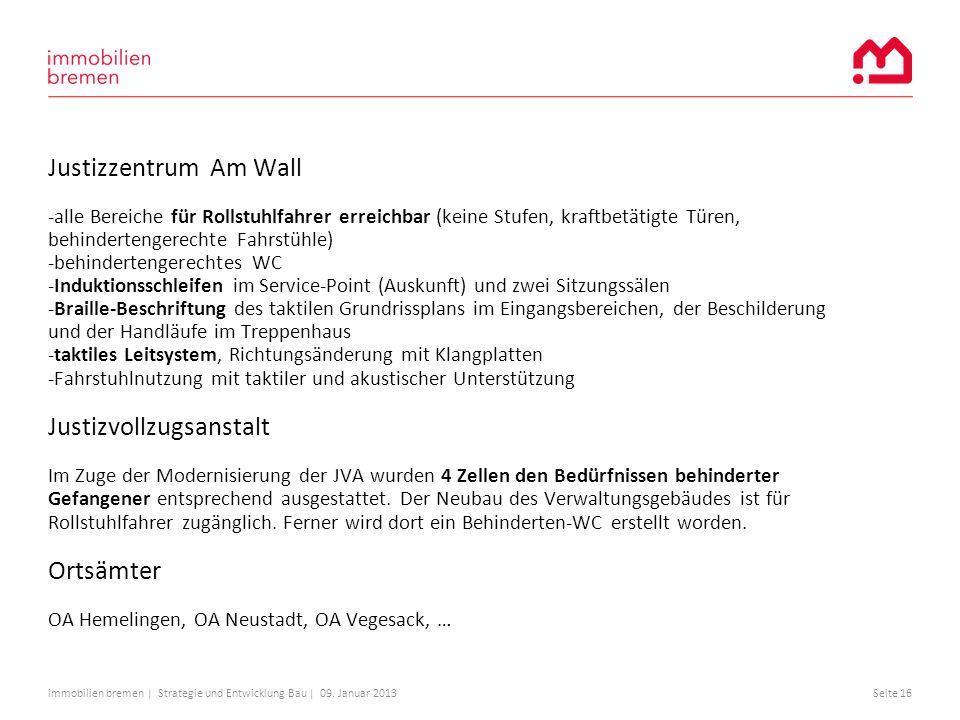 immobilien bremen | Strategie und Entwicklung Bau | 09. Januar 2013Seite 16 Justizzentrum Am Wall -alle Bereiche für Rollstuhlfahrer erreichbar (keine