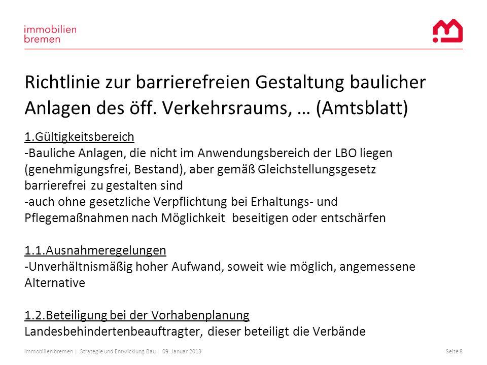 immobilien bremen | Strategie und Entwicklung Bau | 09. Januar 2013Seite 8 Richtlinie zur barrierefreien Gestaltung baulicher Anlagen des öff. Verkehr