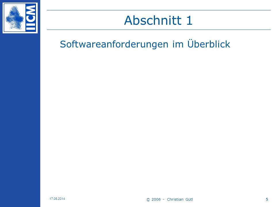 © 2006 - Christian Gütl 17.05.2014 46 Ablauf- und Analysemodell 1