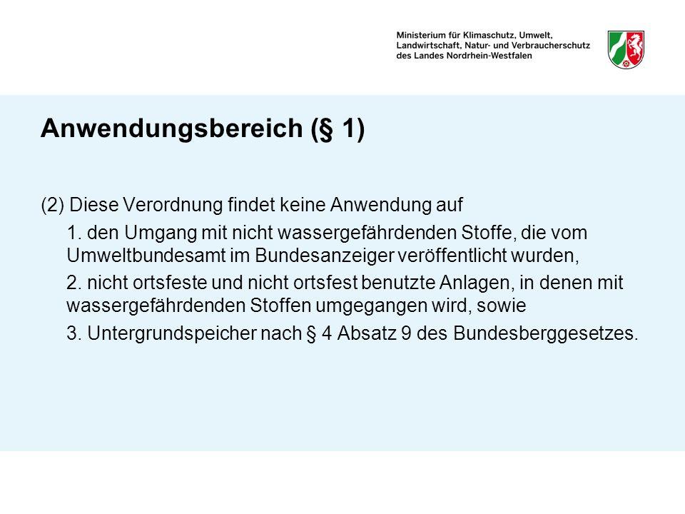 Anwendungsbereich (§ 1) (2) Diese Verordnung findet keine Anwendung auf 1. den Umgang mit nicht wassergefährdenden Stoffe, die vom Umweltbundesamt im