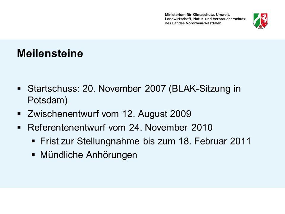 Meilensteine Startschuss: 20. November 2007 (BLAK-Sitzung in Potsdam) Zwischenentwurf vom 12. August 2009 Referentenentwurf vom 24. November 2010 Fris
