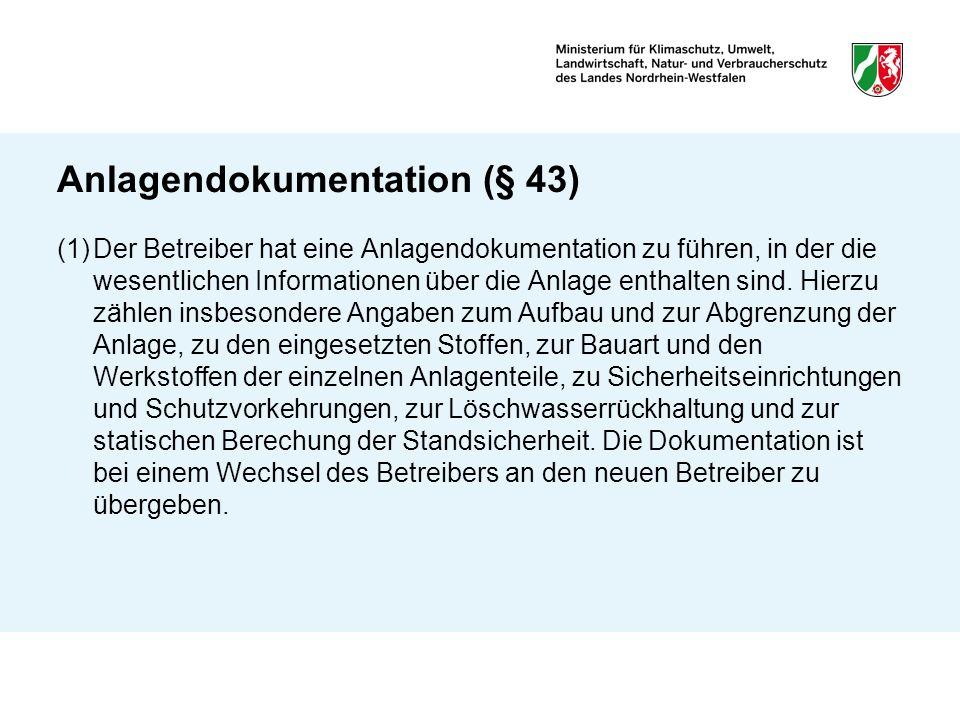 Anlagendokumentation (§ 43) (1)Der Betreiber hat eine Anlagendokumentation zu führen, in der die wesentlichen Informationen über die Anlage enthalten