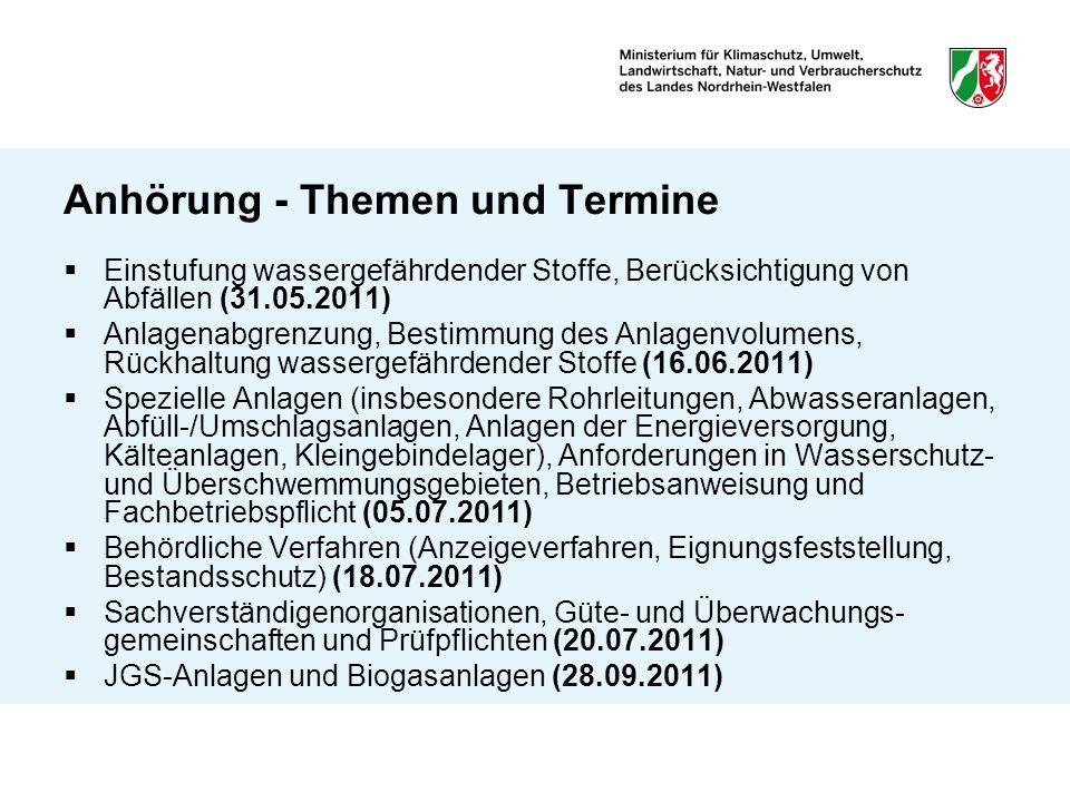 Anhörung - Themen und Termine Einstufung wassergefährdender Stoffe, Berücksichtigung von Abfällen (31.05.2011) Anlagenabgrenzung, Bestimmung des Anlag
