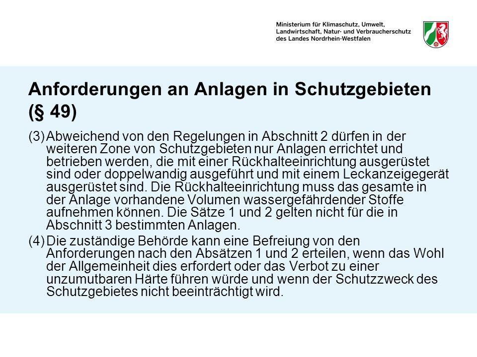Anforderungen an Anlagen in Schutzgebieten (§ 49) (3)Abweichend von den Regelungen in Abschnitt 2 dürfen in der weiteren Zone von Schutzgebieten nur A