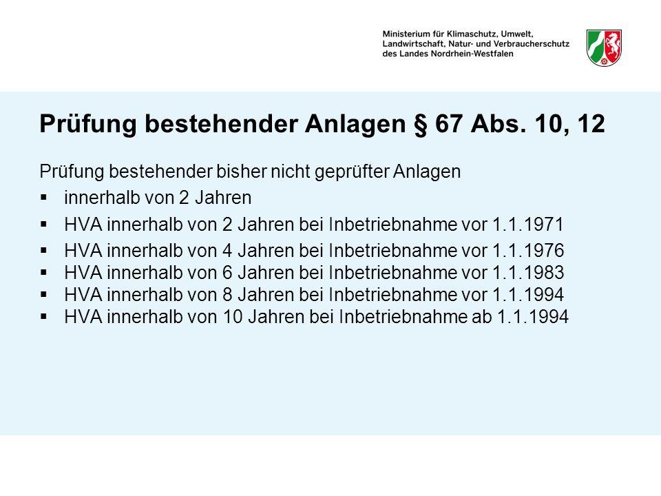Prüfung bestehender bisher nicht geprüfter Anlagen innerhalb von 2 Jahren HVA innerhalb von 2 Jahren bei Inbetriebnahme vor 1.1.1971 HVA innerhalb von