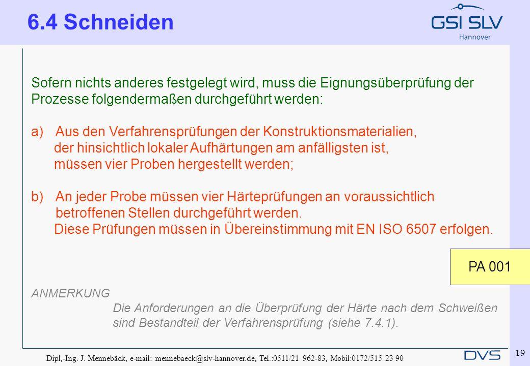 Dipl,-Ing. J. Mennebäck, e-mail: mennebaeck@slv-hannover.de, Tel.:0511/21 962-83, Mobil:0172/515 23 90 19 Sofern nichts anderes festgelegt wird, muss