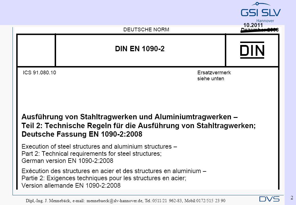 Dipl,-Ing. J. Mennebäck, e-mail: mennebaeck@slv-hannover.de, Tel.:0511/21 962-83, Mobil:0172/515 23 90 2 10.2011