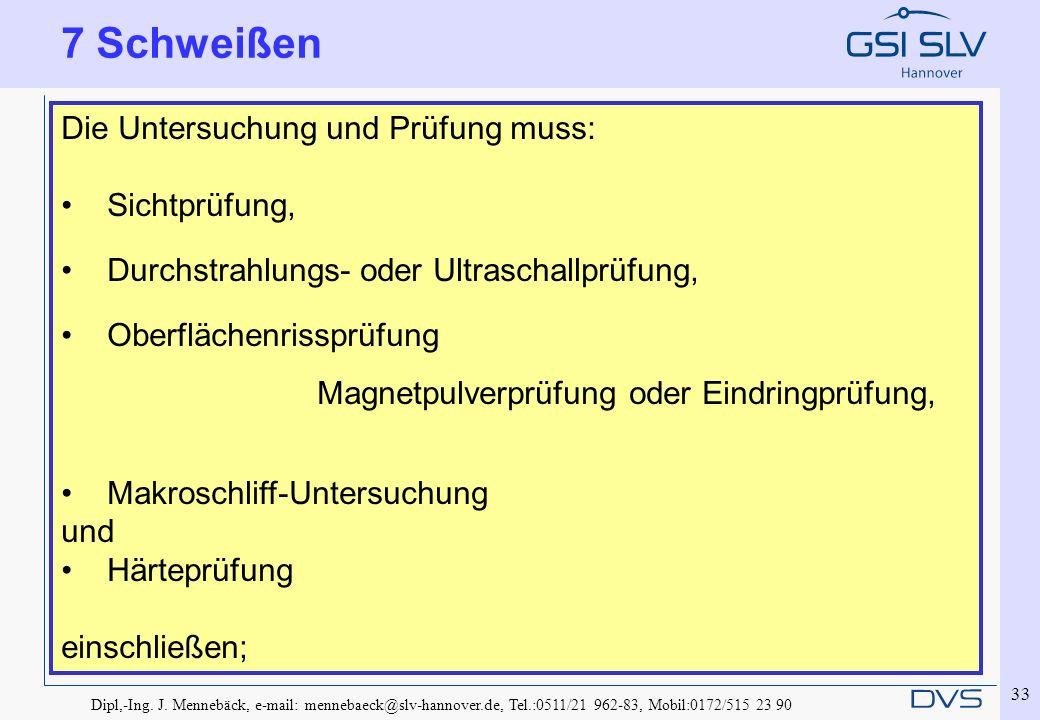 Dipl,-Ing. J. Mennebäck, e-mail: mennebaeck@slv-hannover.de, Tel.:0511/21 962-83, Mobil:0172/515 23 90 33 7.4.1.4 Gültigkeit der Qualifizierung des Sc