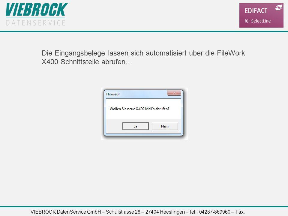 VIEBROCK DatenService GmbH – Schulstrasse 28 – 27404 Heeslingen – Tel.: 04287-869960 – Fax: 04287-8699699 Die Eingangsbelege lassen sich automatisiert