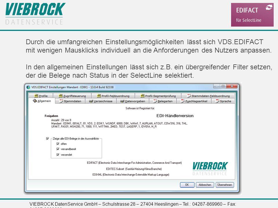 VIEBROCK DatenService GmbH – Schulstrasse 28 – 27404 Heeslingen – Tel.: 04287-869960 – Fax: 04287-8699699 Durch die umfangreichen Einstellungsmöglichk