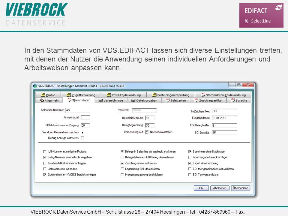 VIEBROCK DatenService GmbH – Schulstrasse 28 – 27404 Heeslingen – Tel.: 04287-869960 – Fax: 04287-8699699 In den Stammdaten von VDS.EDIFACT lassen sic