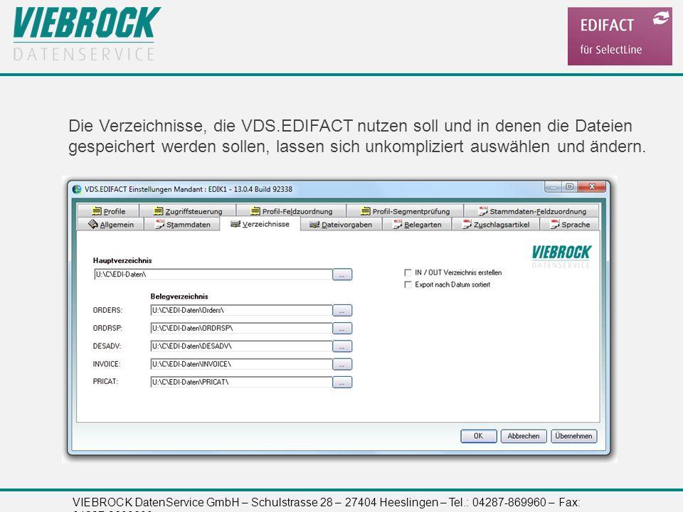 VIEBROCK DatenService GmbH – Schulstrasse 28 – 27404 Heeslingen – Tel.: 04287-869960 – Fax: 04287-8699699 Die Verzeichnisse, die VDS.EDIFACT nutzen so