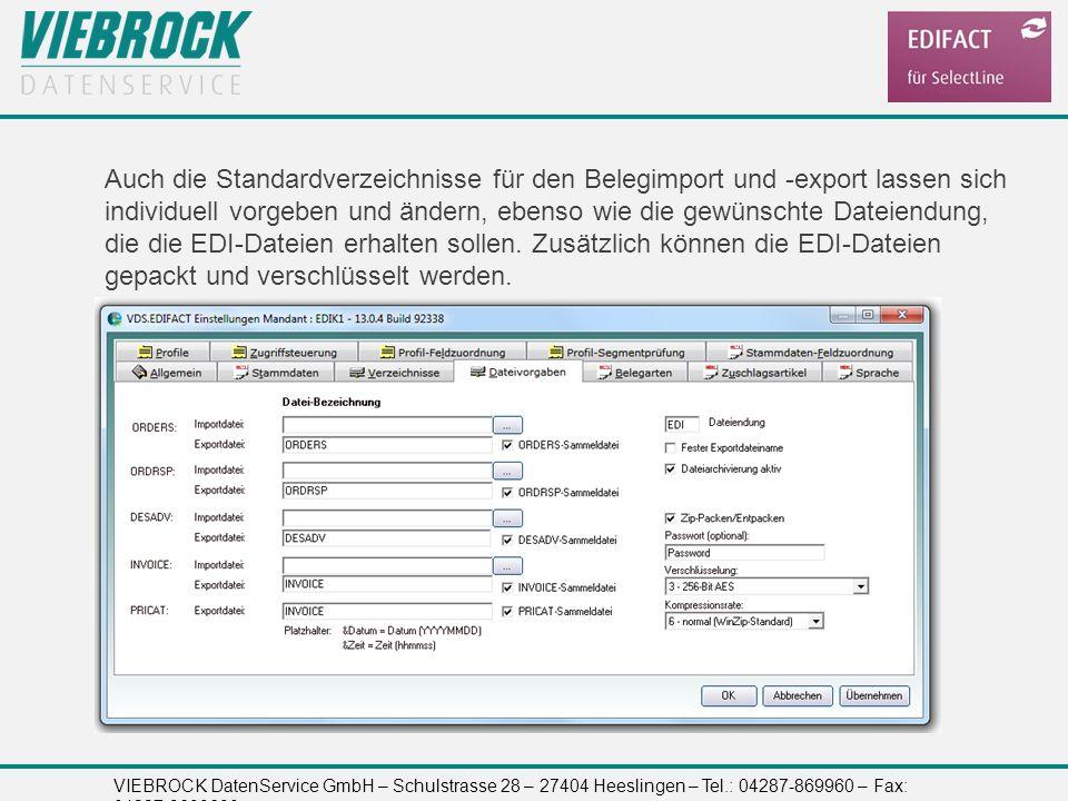 VIEBROCK DatenService GmbH – Schulstrasse 28 – 27404 Heeslingen – Tel.: 04287-869960 – Fax: 04287-8699699 Auch die Standardverzeichnisse für den Beleg