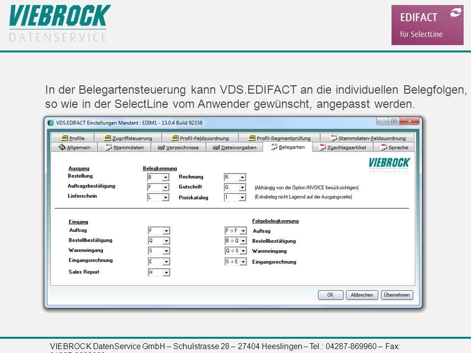 VIEBROCK DatenService GmbH – Schulstrasse 28 – 27404 Heeslingen – Tel.: 04287-869960 – Fax: 04287-8699699 In der Belegartensteuerung kann VDS.EDIFACT