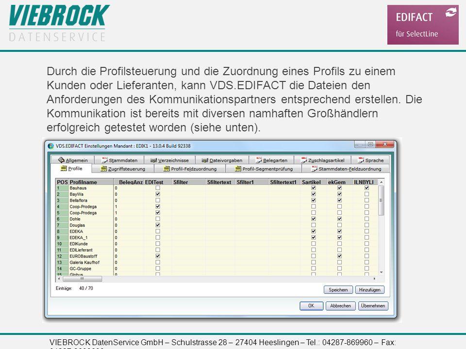 VIEBROCK DatenService GmbH – Schulstrasse 28 – 27404 Heeslingen – Tel.: 04287-869960 – Fax: 04287-8699699 Durch die Profilsteuerung und die Zuordnung