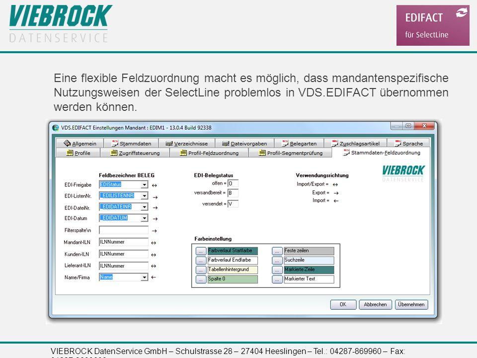 VIEBROCK DatenService GmbH – Schulstrasse 28 – 27404 Heeslingen – Tel.: 04287-869960 – Fax: 04287-8699699 Eine flexible Feldzuordnung macht es möglich