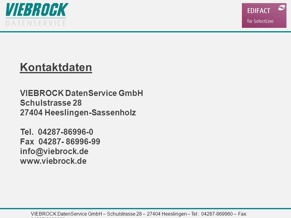 VIEBROCK DatenService GmbH – Schulstrasse 28 – 27404 Heeslingen – Tel.: 04287-869960 – Fax: 04287-8699699 Kontaktdaten VIEBROCK DatenService GmbH Schu