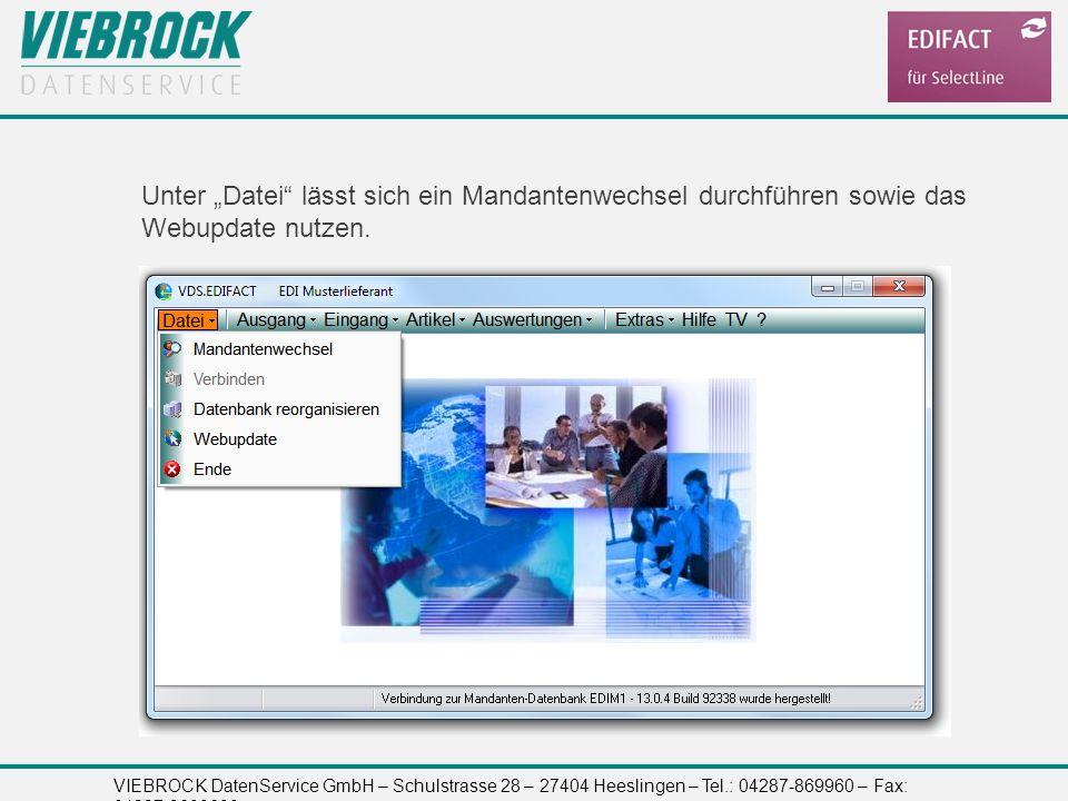 VIEBROCK DatenService GmbH – Schulstrasse 28 – 27404 Heeslingen – Tel.: 04287-869960 – Fax: 04287-8699699 Unter Datei lässt sich ein Mandantenwechsel
