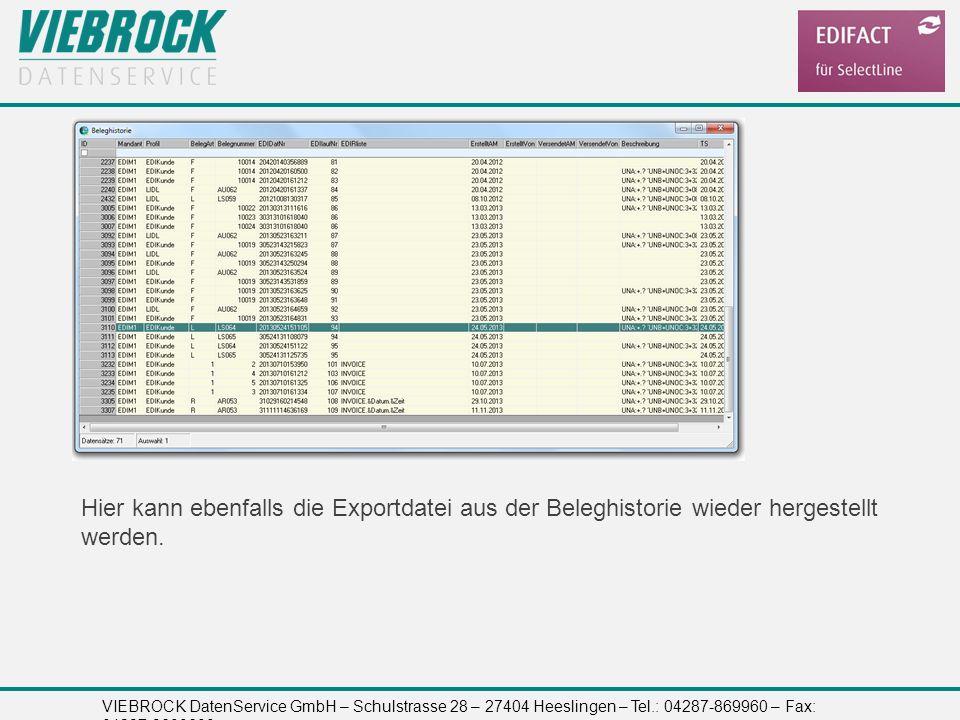 VIEBROCK DatenService GmbH – Schulstrasse 28 – 27404 Heeslingen – Tel.: 04287-869960 – Fax: 04287-8699699 Hier kann ebenfalls die Exportdatei aus der