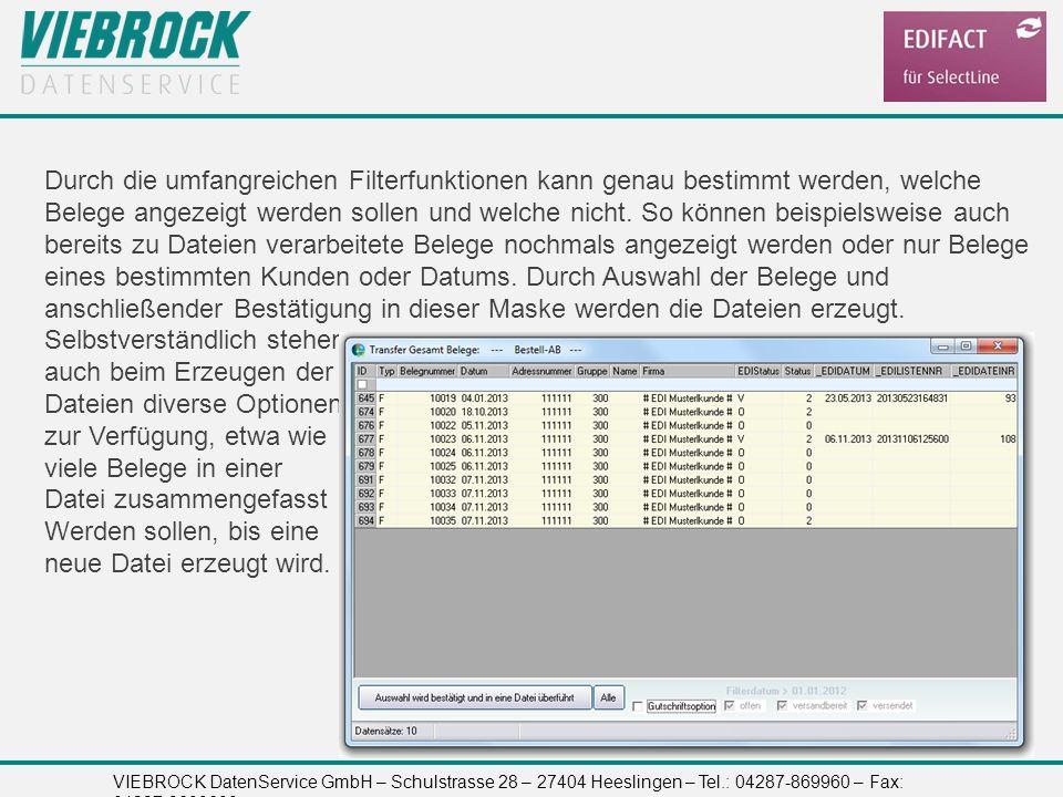 VIEBROCK DatenService GmbH – Schulstrasse 28 – 27404 Heeslingen – Tel.: 04287-869960 – Fax: 04287-8699699 Durch die umfangreichen Filterfunktionen kan