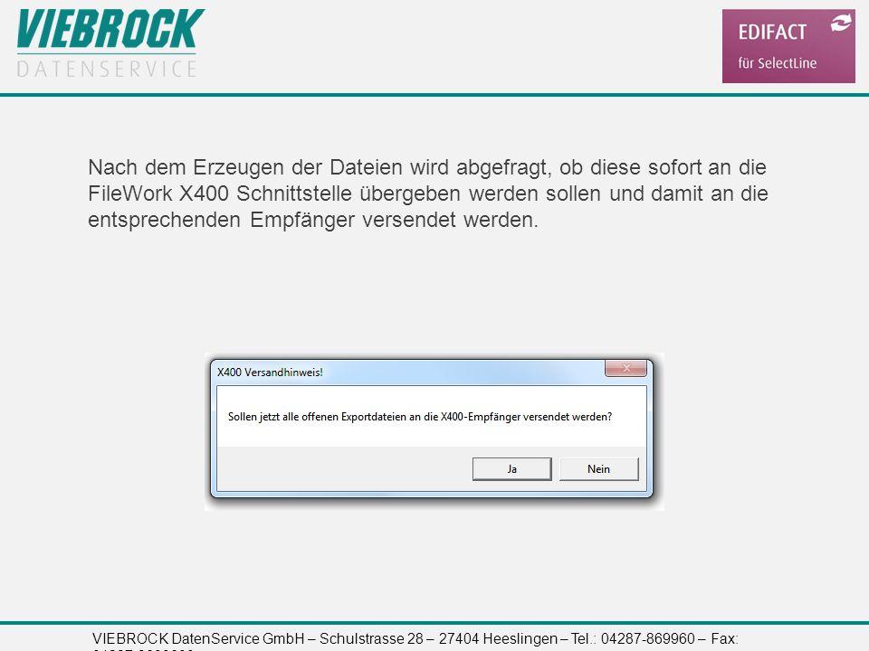 VIEBROCK DatenService GmbH – Schulstrasse 28 – 27404 Heeslingen – Tel.: 04287-869960 – Fax: 04287-8699699 Nach dem Erzeugen der Dateien wird abgefragt