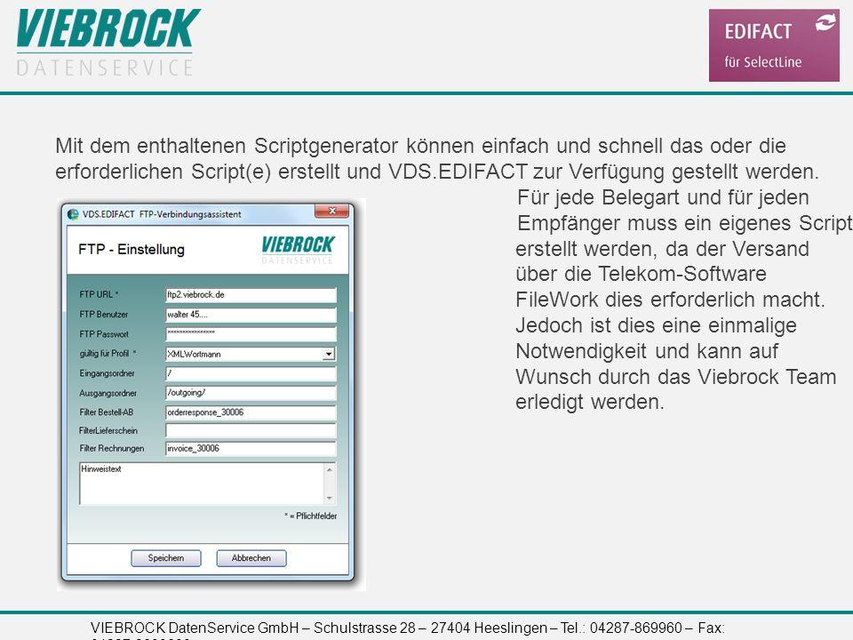 VIEBROCK DatenService GmbH – Schulstrasse 28 – 27404 Heeslingen – Tel.: 04287-869960 – Fax: 04287-8699699 Mit dem enthaltenen Scriptgenerator können e