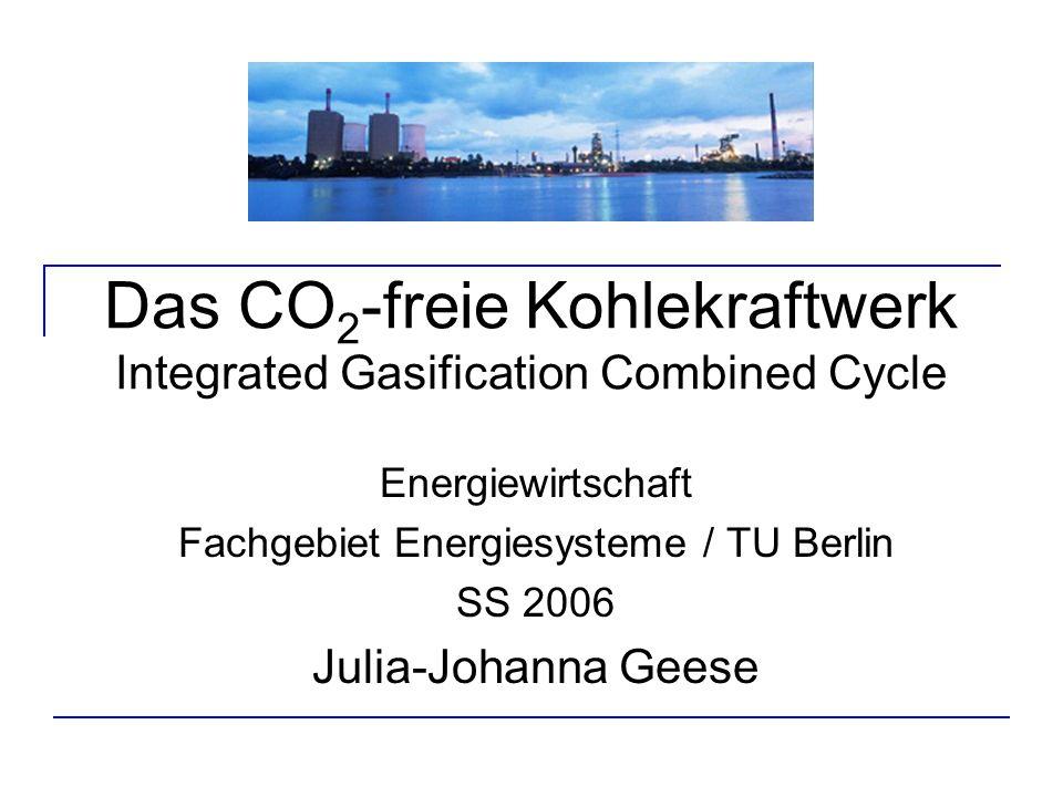14.Juli 2006CO 2 -freie Kohlekraftwerk - IGCC2 Inhalt - CO 2 -freies Kohlekraftwerk 1.