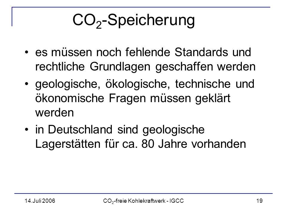 14.Juli 2006CO 2 -freie Kohlekraftwerk - IGCC20 CO 2 -Speicherung Deutsche Nordsee eignet sich nicht –konkurrierende Nutzungsansprüche Einlagerung in Ozeane ist nicht sicher Fällung in Form von Magnesit –Rohstoff Mg-Silikat nicht ausreichend in Europa verfügbar Quelle: RWE/BGR