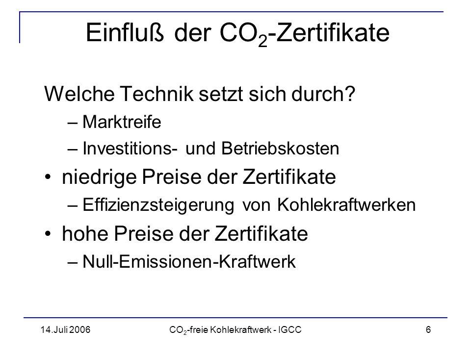 14.Juli 2006CO 2 -freie Kohlekraftwerk - IGCC7 Kohle - Mögliche Techniken Vorteile: weltweit, in krisensicheren Regionen und für einige hundert Jahre verfügbar relativ stabiler Preis Nachteile: schlechtes C/H-Verhältnis hohe spez.