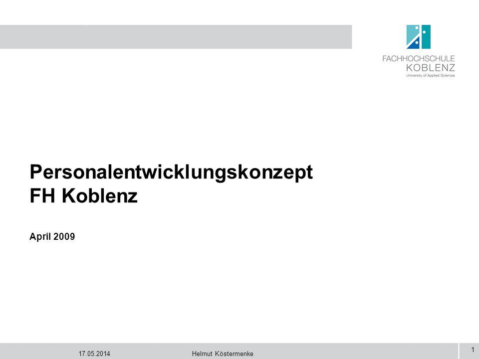 17.05.2014Helmut Köstermenke 1 Personalentwicklungskonzept FH Koblenz April 2009