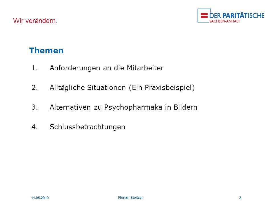 Wir verändern. 11.05.201013 Florian Steitzer Vielen Dank für Ihre Aufmerksamkeit!