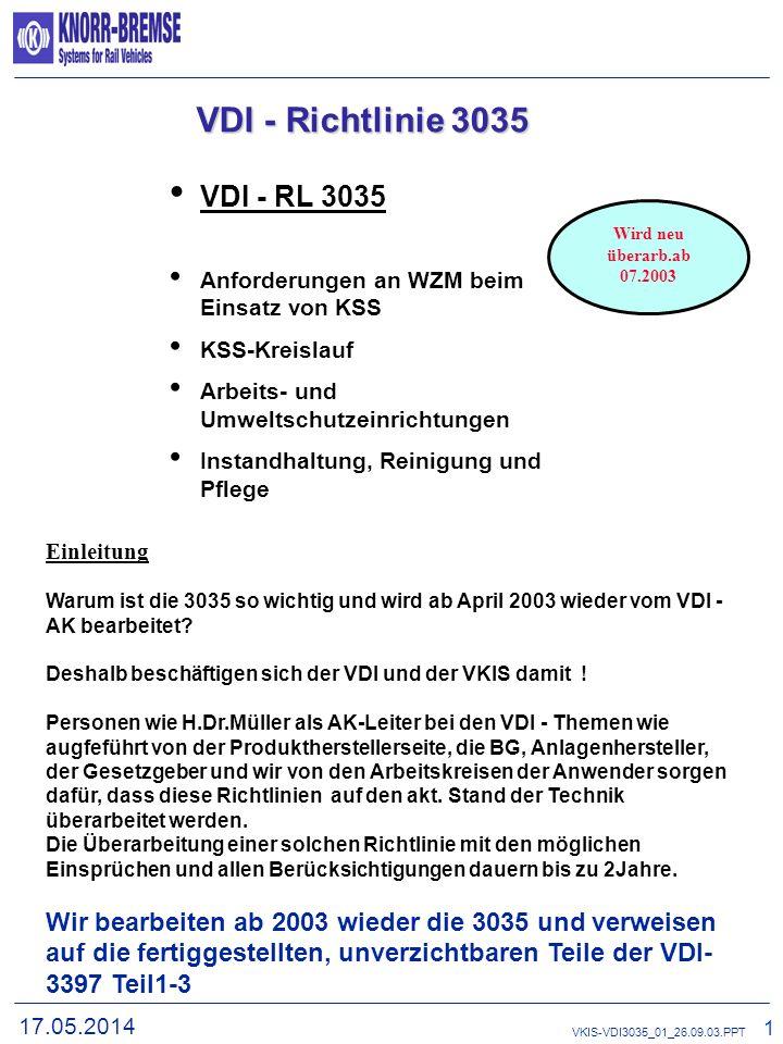 17.05.2014 1 VKIS-VDI3035_01_26.09.03.PPT VDI - Richtlinie 3397/1 bis 3 VDI - RL 3397-1 KSS für spanende Fertigungverfahren Grundlagen Anforderungen a