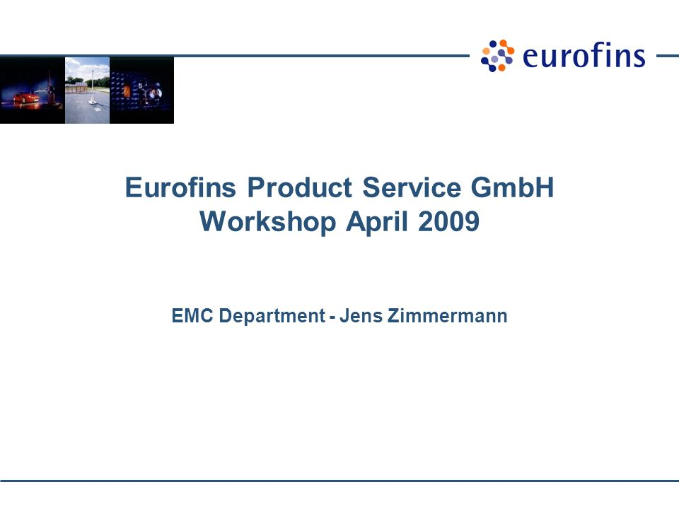 EMC Eurofins 2 EMV – Workshop 2009 Wichtige Änderungen in Standards und Richtlinien - EN 55022 : 2006 + A1 : 2007 - EN 301 489 – 1 V1.8.1 - EN 61000-4-16 : 2005 - E-mark Richtlinie ECE 324 R10 ed.3 - EMV Richtlinie 2004/108/EG (Ortsfeste Anlagen)
