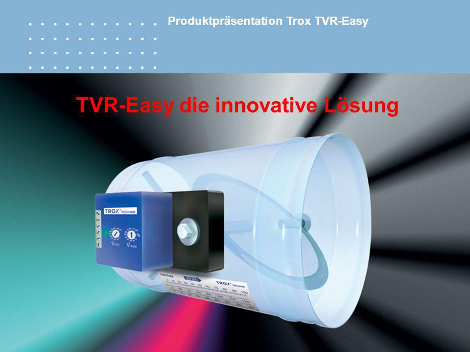 TVR-Easy die innovative Lösung Produktpräsentation Trox TVR-Easy