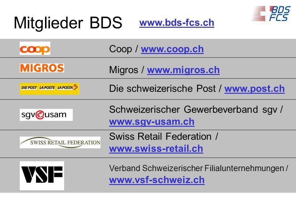 Mitglieder BDS Coop / www.coop.ch Migros / www.migros.ch Die schweizerische Post / www.post.ch Schweizerischer Gewerbeverband sgv / www.sgv-usam.ch Sw