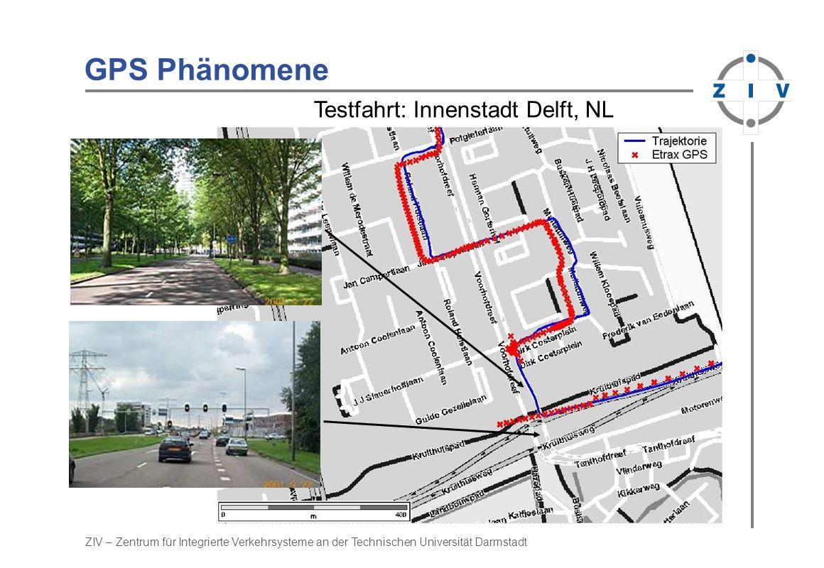 ZIV – Zentrum für Integrierte Verkehrsysteme an der Technischen Universität Darmstadt GPS Fehlerbeispiel Status: GDOP: 2,348 SATs: 8 B_dev: 0,17m L_dev: 0,14m H_dev: 0,38m