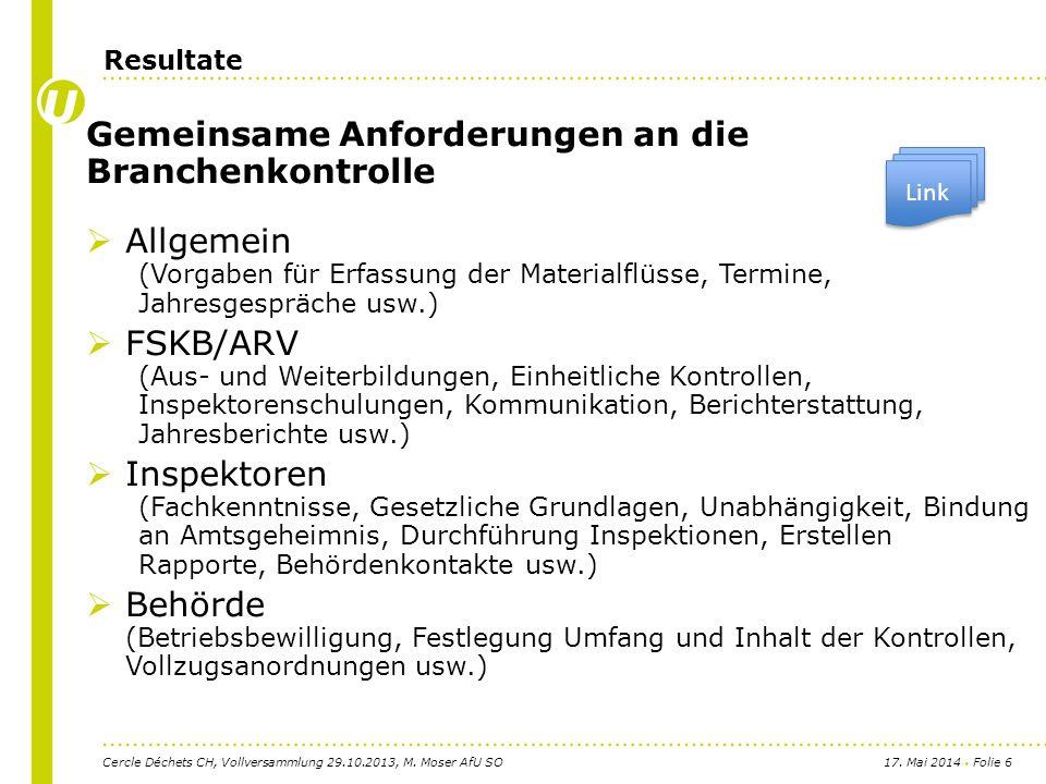 17. Mai 2014 Folie 6 Gemeinsame Anforderungen an die Branchenkontrolle Allgemein (Vorgaben für Erfassung der Materialflüsse, Termine, Jahresgespräche