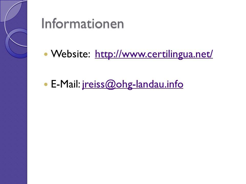 Informationen Website: http://www.certilingua.net/http://www.certilingua.net/ E-Mail: jreiss@ohg-landau.infojreiss@ohg-landau.info